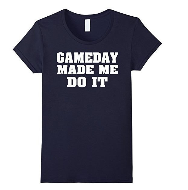 game-day-made-me-do-it-shirt